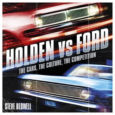 Holden vs Ford: The Cars, the Culture, the Competition (Paperback)