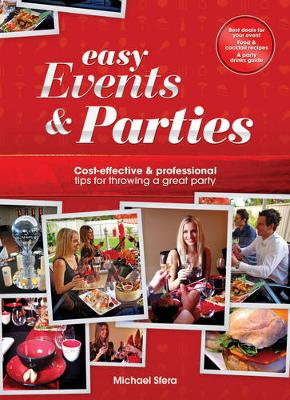 Easy Events & Parties: Cost-effective & Professional tips for throwing a great party (Paperback)