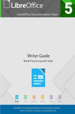 LibreOffice 5.4 Writer Guide (Paperback)