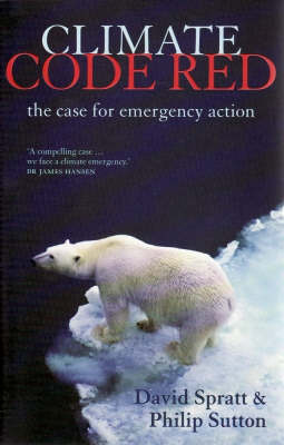 Climate Code Red: the Case for Emergency Action (Paperback)