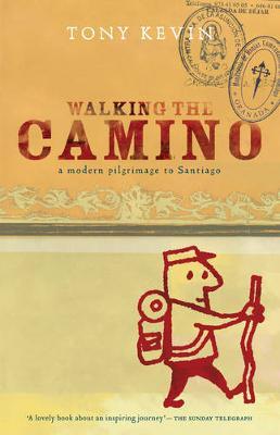 Walking the Camino: a modern pilgrimage to Santiago (Paperback)
