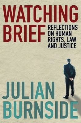 Watching Brief: Reflections On Human Rights, Law, And Justice (Paperback)