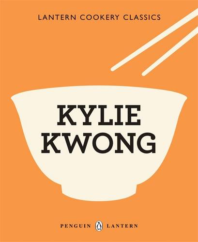 Lantern Cookery Classics: Kylie Kwong (Paperback)