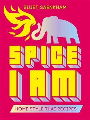 Spice I am: Home Style Thai Recipes (Paperback)