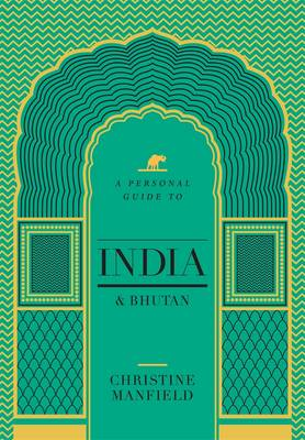 A Personal Guide to India and Bhutan (Paperback)