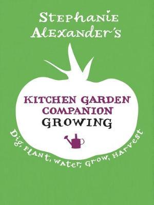 Kitchen Garden Companion: Growing (Hardback)