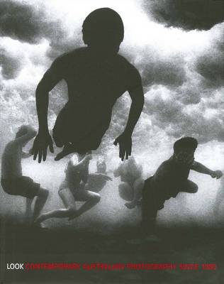 Look: Contemporary Australian Photography Since 1980 (Hardback)