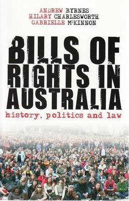 Bills of Rights in Australia: History, Politics and Law (Paperback)