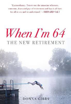 When I'm 64: The New Retirement (Paperback)