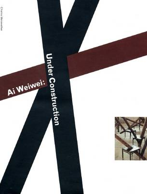 Ai Weiwei: Under Construction (Paperback)