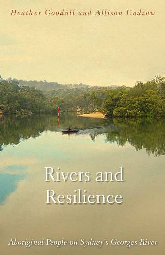 Rivers and Resilience: Aboriginal People on Sydney's Georges River (Paperback)