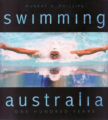 Swimming Australia: One Hundred Years (Paperback)