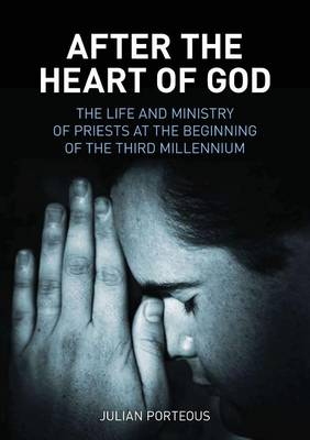 After the Heart of God: The Life and Ministry of Priests at the Beginning of the Third Millennium (Paperback)
