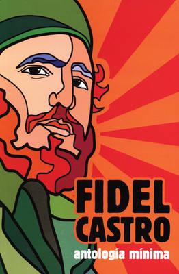 Fidel Castro: Antologia Minima (Paperback)