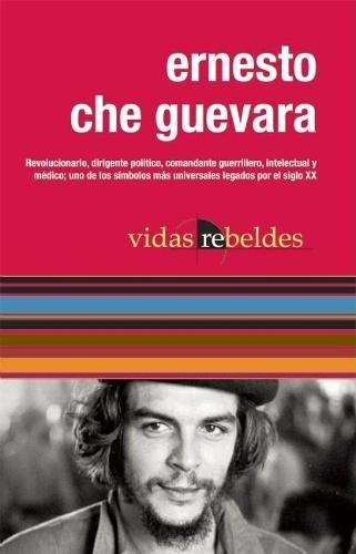 Ernesto Che Guevara: Vidas Rebeldes (Paperback)