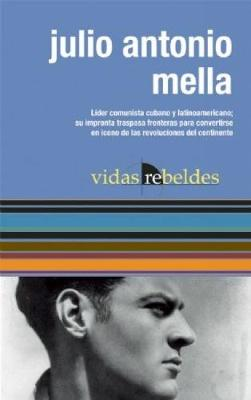Julio Antonio Mella: Vidas Rebeldes (Paperback)