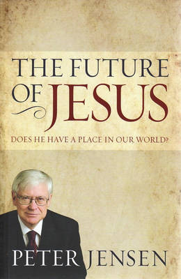 Boyer Lectures 2005: The Future of Jesus - Boyer Lectures (Paperback)