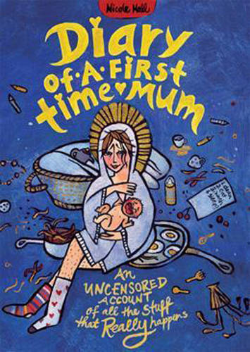 Diary of a First-Time Mum: An Uncensored Account of All the Stuff That Really Happens (Paperback)