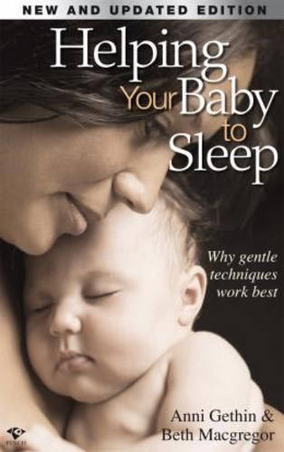 Helping Your Baby to Sleep: Why Gentle Techniques Work Best (Paperback)