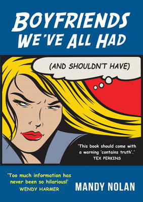 Boyfriends We've All Had (and Shouldn't Have) (Paperback)