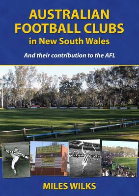 Australian Football Clubs in New South Wales: And their contributions to the AFL (Paperback)