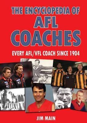 The Encyclopedia of AFL Coaches: Every AFL/VFL coach since 1904 (Paperback)