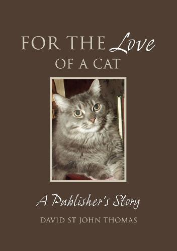 For the Love of a Cat: A Publisher's Story (Paperback)