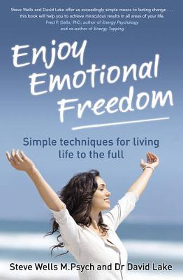 Enjoy Emotional Freedom: Simple Techniques for Living Life to the Full (Paperback)