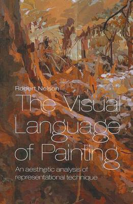 The Visual Language of Painting: An Aesthetic Analysis of Representational Technique (Paperback)