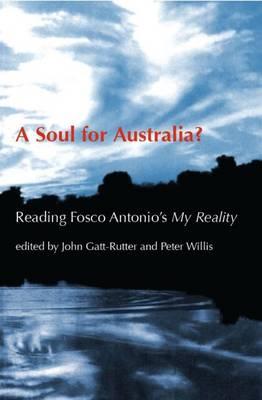 A Soul for Australia?: Reading Fosco Antonio's My Reality (Hardback)