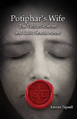Potiphar's Wife: The Vatican's Secret and Child Sexual Abuse (Paperback)