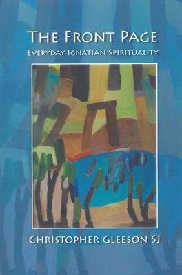 The Front Page: Everyday Ignatian Spirituality (Paperback)