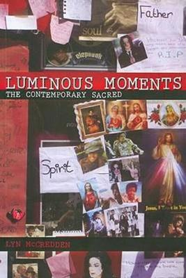 Luminous Moments: The Contemporary Sacred (Paperback)