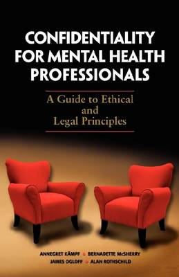 Confidentiality for Mental Health Professionals: A Guide to Ethical and Legal Principles (Paperback)