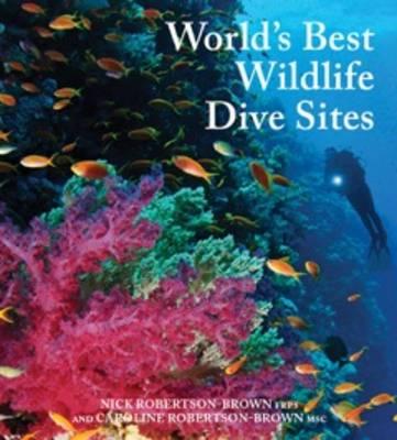 World's Best Wildlife Dive Sites (Hardback)