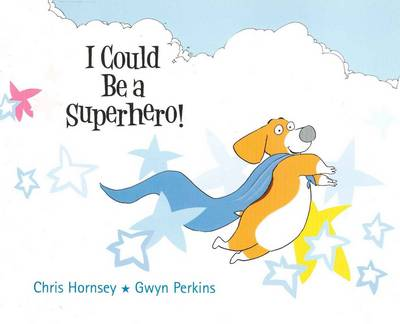 I Could be a Superhero (Paperback)