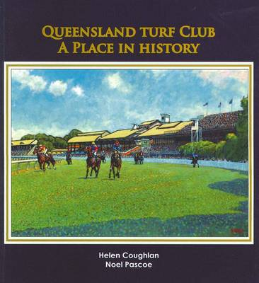 Queensland Turf Club: A Place in History (Paperback)