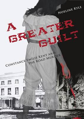 A Greater Guilt: The Constance Kent and the Road Murder Case (Paperback)