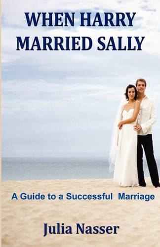When Harry Married Sally: A Guide to a Successful Marriage (Paperback)