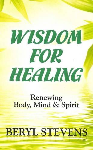 Wisdom for Healing: Renewing Body, Mind & Spirit (Paperback)