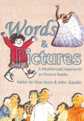 Words and Pictures: A Multimodal Approach to Picture Books (Paperback)
