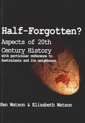 Half-Forgotten: Aspects of 20th Century History (Paperback)