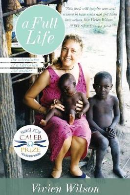 A Full Life: The Adventures of a Christian Aid Worker (Paperback)