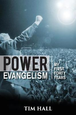 Power Evangelism: Part One: My First Forty Years (Paperback)
