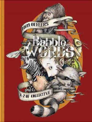 A Babble of Words: A-Z of collective nouns (Paperback)