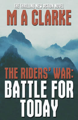 The Riders' War: Battle for Today (Paperback)
