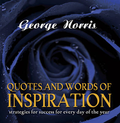Quotes and Words of Inspiration: Strategies for Success for Every Day of the Year (Paperback)