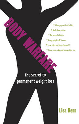 Body Warfare: The Secret to Permanent Weight Loss (Paperback)