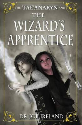 The Tae'Anaryn and the Wizard's Apprentice - Tae'anaryn (Paperback)