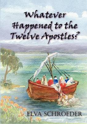 Whatever Happened to the Twelve Apostles (Paperback)